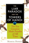 The Liar Paradox and the Towers of Hanoi: The 10 Greatest Math Puzzles of All Time - Marcel Danesi