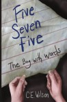 Five Seven Five (The Boy with Words) (Volume 1) - C.L. Wilson