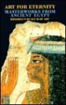 Art for Eternity: Masterworks from Ancient Egypt - Richard A. Fazzini, James F. Romano