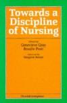 Towards a Discipline of Nursing - Roaslie Pratt, Genevieve Gray, Rosalie Pratt