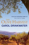The Olive Harvest: A Memoir of Love, Old Trees, and Olive Oil - Carol Drinkwater