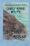 Oceans of Aggar: Amazons of Aggar Book 4 (Volume 4) - Chris Anne Wolfe