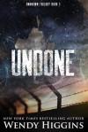 Undone (Unknown Trilogy Book 3) - Wendy Higgins