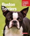 Boston Terriers: Everything about Selection, Care, Nutrition, Behavior, and Training - Susan Bulanda