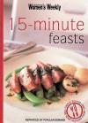 """15 Minute Feasts ( """" Australian Women's Weekly """" Mini) - Pamela Clark"""