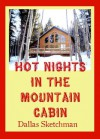 Hot Nights in the Mountain Cabin - Dallas Sketchman