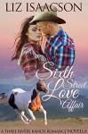 Sixth Street Love Affair: An Inspirational Western Romance Novella (Three Rivers Ranch Romance Book 5) - Liz Isaacson, Elana Johnson