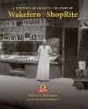 A Symphony of Soloists: The Story of Wakefern and Shoprite - Jeffrey L. Rodengen