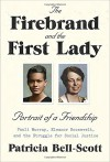 The Firebrand and the First Lady: Portrait of a Friendship: Pauli Murray, Eleanor Roosevelt, and the Struggle for Social Justice - Patricia Bell-Scott