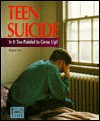 Teen Suicide: Is It Too Painful To Grow Up? - Eleanor H. Ayer