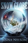 The Snow Globe - Jenna Nelson