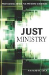 Just Ministry: Professional Ethics for Pastoral Ministers - Richard M. Gula