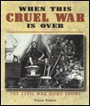 When This Cruel War is Over: The Civil War Home Front - Duane Damon