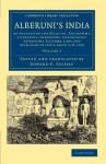 Alberuni's India: An Account of the Religion, Philosophy, Literature, Geography, Chronology, Astronomy, Customs, Laws and Astrology of India about AD ... Collection - South Asian History) (Volume 1) - Muḥammad ibn Aḥmad Bīrūnī, Edward C. Sachau