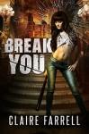 Break You - Claire Farrell