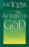 The Attributes of God: Deeper into the Father's Heart (The Attributes of God, Volume 2) - A.W. Tozer, K. Neill Foster