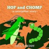 Hop and Chomp: A Caterpillar Story: Children's Books – Picture Books for Kids – Story Books for Children – Beginner Book for Children – Age 3-7 - Gita V. Reddy, Gita V. Reddy