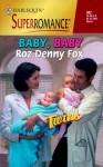 Baby, Baby - Roz Denny Fox