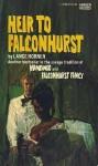 Heir To Falconhurst - Lance Horner