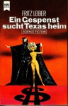 Ein Gespenst sucht Texas heim. Science Fiction-Roman - Fritz Leiber
