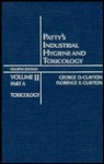 Toxicology, Volume 2, Part A, Patty's Industrial Hygiene and Toxicology, 4th Edition - George D. Clayton, Florence E. Clayton
