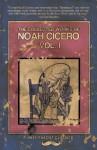The Collected Works of Noah Cicero Vol. I: 1 - Noah Cicero