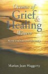 Oceans of Grief and Healing Waters: A Story of Loss and Recovery - Marian Jean Haggerty