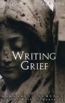 Writing Grief: Margaret Laurence and the Work of Mourning - Christian Riegel, Jim Blanchard