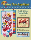 Rainy Day Applique: Quick & Easy Fusible Quilts - Ursula Michael