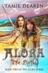 Alora: The Portal (The Alora Series Book 2) - Tamie Dearen