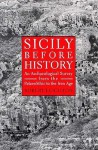 Sicily Before History: An Archeological Survey from the Paleolithic to the Iron Age - Robert Leighton