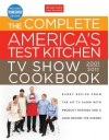The Complete America's Test Kitchen TV Show Cookbook: Every Recipe from the Hit TV Show With Product Ratings and a Look Behind the Scenes, 2001-2011 by America's Test Kitchen (2010-10-15) - America's Test Kitchen