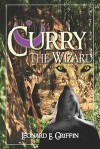 Curry the Wizard - Leonard E. Griffin