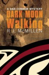 Dark Moon Walking - Rachel McMillan