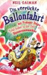 Die verrückte Ballonfahrt mit Professor Stegos Total-locker-in-der-Zeit-Herumreisemaschine - Chris Riddell, Ursula Höfker, Neil Gaiman