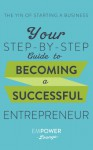 The Yin of Starting A Business: Your Step-By-Step Guide To Becoming A Successful Entrepreneur (The Yin and Yang of Starting A Business Book 1) - Misty Gibbs, Tanya White
