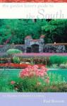 The Garden Lover's Guide to the South - Paul Bennett