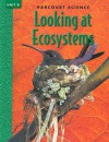 Harcourt Science Looking at Ecosystems, Unit B - Marjorie Slavick Frank, Robert M. Jones, Gerald H. Krockover
