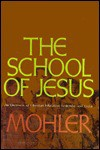 School of Jesus - James A. Mohler