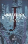 Jungletown Jihad - James Ellroy, Carlo Prosperi