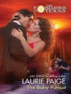 Mills & Boon : The Baby Pursuit (Fortunes of Texas) - Laurie Paige