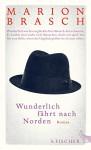 Wunderlich fährt nach Norden: Roman - Marion Brasch