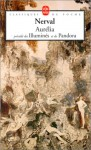"""Aurélia, précédé des """"Illuminés"""" et de """"Pandora"""" - Gérard de Nerval"""