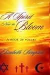 A Spirit Now In Bloom - Elizabeth Simpson