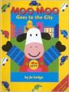 Moo Moo Goes to the City - Jo Lodge