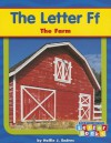 The Letter Ff: The Farm - Hollie J. Endres