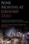 Nine Months at Ground Zero - Glenn Stout, Robert Gray, Charles Vitchers