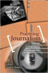 Practising Journalism: Values, Constraints, Implications - Nalini Rajan