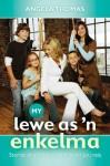 My Lewe as 'n Enkelma: Stories En Praktiese Wenke Vir Jou Reis - Angela Thomas