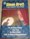 Simon Brett: Four Complete Mysteries - An Amateur Corpse; Star Trap; So Much Blood; and Cast, in Order of Disappearance - Simon Brett
